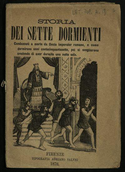 Storia dei sette dormienti : condannati a morte da Decio imperator romano, e come dormirono anni centocinquantasette, poi si svegliarono credendo di aver dormito una notte sola