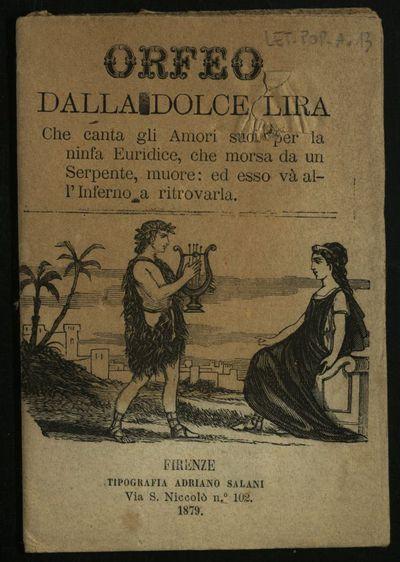 Orfeo dalla dolce lira : che canta gli amori suoi per la ninfa Euridice, che morsa da un serpente muore, ed esso va all'inferno a ritrovarla