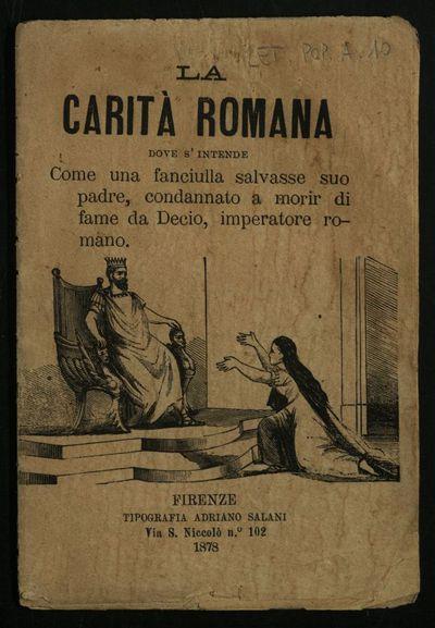 La carità romana dove s'intende come una fanciulla salvasse suo padre, condannato a morir di fame da Decio, imperatore romano