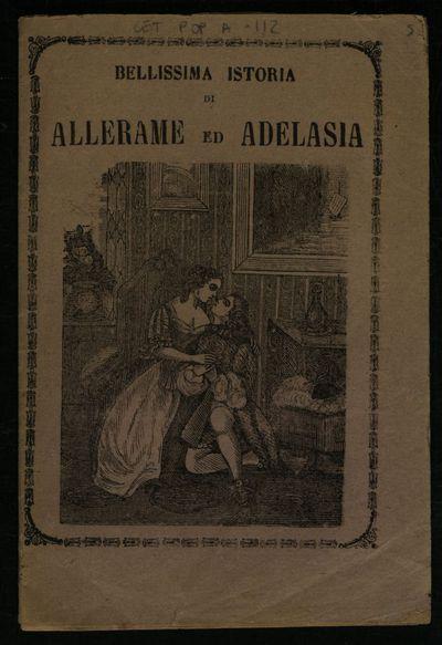 Bellissima istoria di Allerame ed Adelasia : figliuola di Ottone imperatore
