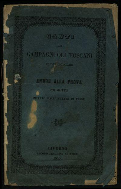 Canti dei campagnuoli toscani : poesie popolari, Amore alla prova : poemetto imitato dall'inglese di Prior