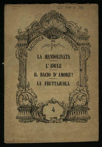 La mandolinata, L'esule , Il bacio d'amore! , La fruttajuola