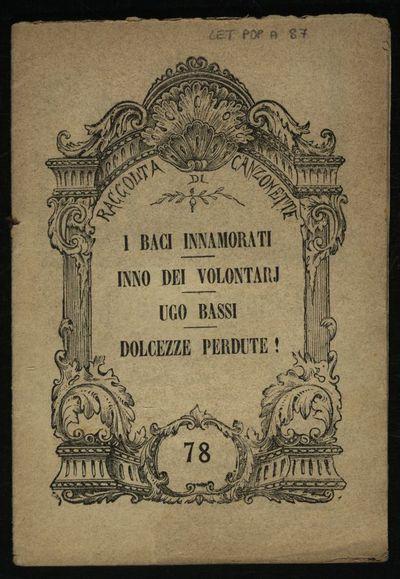 I baci innamorati, Inno dei volontarj , Ugo Bassi , Dolcezze perdute !..
