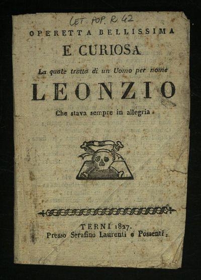Operetta bellissima e curiosa la quale tratta di un uomo per nome Leonzio che stava sempre in allegria