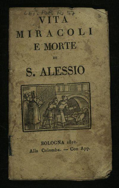 Vita miracoli e morte di s. Alessio