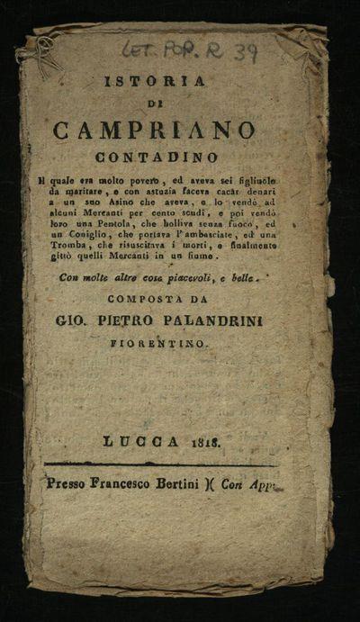Istoria di Campriano contadino il quale era molto povero, ed aveva sei figliuole da maritare ... composta da Gio. Pietro Palandrini