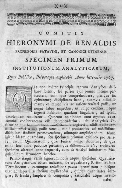 Comitis Hieronymi De Renaldis professoris patavini, et canonici utinensis Specimen primum institutionum analyticarum, Quas Pubblice, Privateque explicabit Anno litterario 1767.