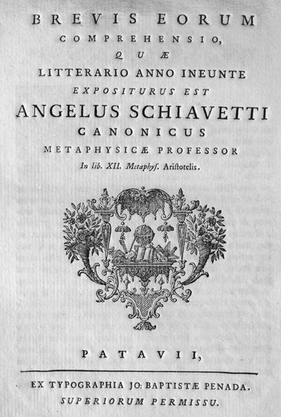 Brevis eorum comprehensio, quae litterario anno ineunte expositurus est Angelus Schiavetti canonicus metaphysicae professor In lib. XII. Metaphys. Aristotelis.
