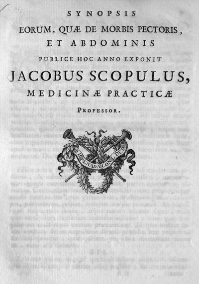 Synopsis eorum, quae de morbis pectoris, et abdominis publice hoc anno exponit Jacobus Scopulus, medicinae practicae professor.