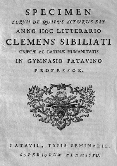 Specimen eorum de quibus acturus est anno hoc litterario Clemens Sibiliati graecae ac latinae humanitatis in Gymnasio patavino professor.
