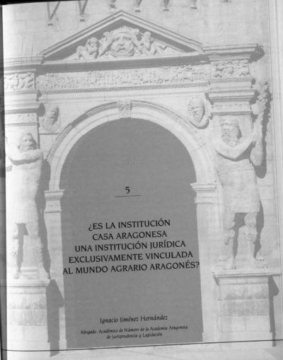 ¿Es la institución casa aragonesa una institución jurídica exclusivamente vinculada al mundo agrario aragonés?