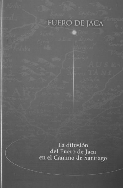 La difusión del Fuero de Jaca en el Camino de Santiago