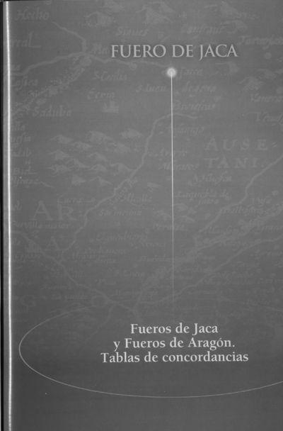 Fueros de Jaca y Fueros de Aragón. Tablas de Concordancia