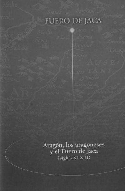 Aragón, los aragoneses y el Fuero de Jaca : (siglos XI-XII)