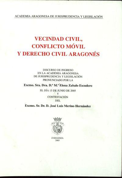 Vecindad civil, conflicto móvil y derecho civil aragonés : Discurso de ingreso en la Academia Aragonesa de Jurisprudencia y Legislación