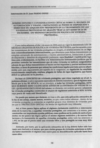 Somero estudio y consideraciones críticas sobre el régimen de autorización y visado, limitaciones al poder de disposición y derechos de adquisición preferente en la transmisión de las viviendas protegidas de Aragón tras la Ley 24/2003, de 26 de diciembre, de medidas urgentes de política de vivienda protegida