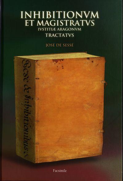 Inhibitionum et magistratus iustitiae Aragonum tractatus