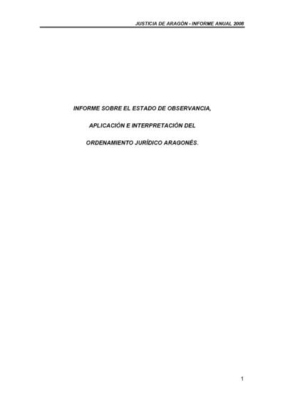 Informe sobre el estado de observancia, aplicación e interpretación del ordenamiento jurídico aragonés : Informe anual. Informes especiales 2008