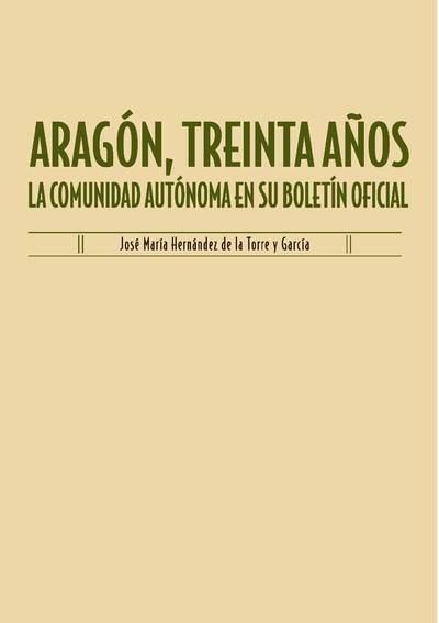 Aragón, treinta años : La Comunidad Autónoma en su Boletín Oficial