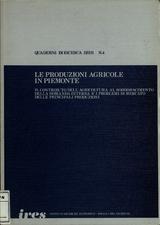 Le produzioni agricole in Piemonte : il contributo dell'agricoltura al soddisfacimento della domanda interna e i problemi di mercato delle principali produzioni