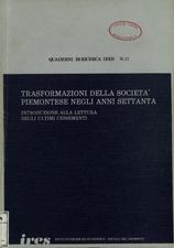 Trasformazioni della società piemontese negli anni settanta : introduzione alla lettura degli ultimi censimenti
