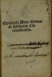Opuscula Divi Bernardi Abbatis Clarevallensis