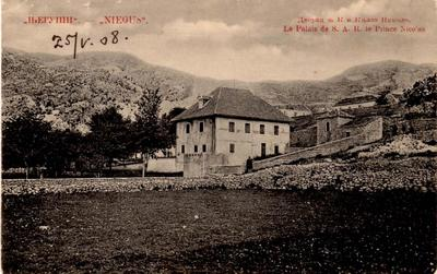 Његуши  : Дворац њ. К. в. Књаза Николe = Niegus : Le Palais de S. A. R. le Prince Nicolas