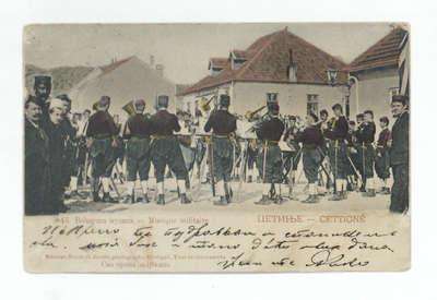 Цетиње : Војничка музика = Cettigné : Musique militaire.