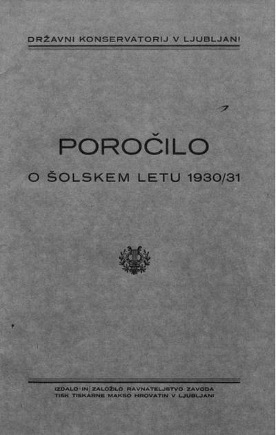 Poročilo društva Glasbene matice v Ljubljani; o šolskem letu 1930/31 1931