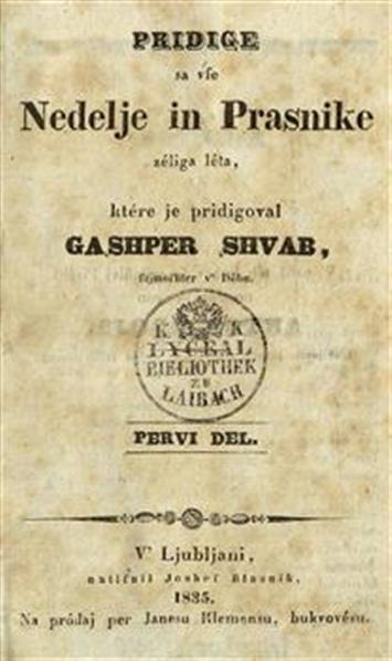 Pridige sa vse nedelje in prasnike zéliga léta, ktére je pridigoval Gaşhper Şhvab ...