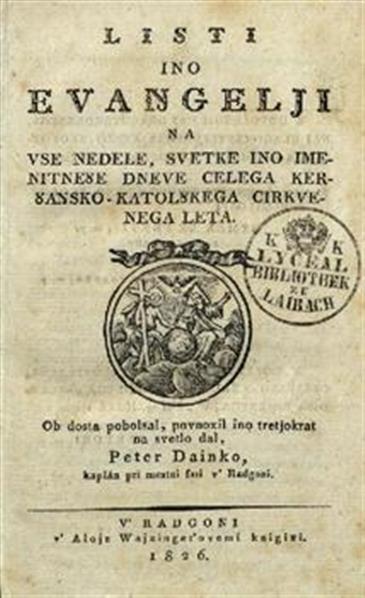Listi ino evanjgelji na vse nedele, svetke ino imenitneše dneve celega keršanjsko-katolškega cirkvenega leta