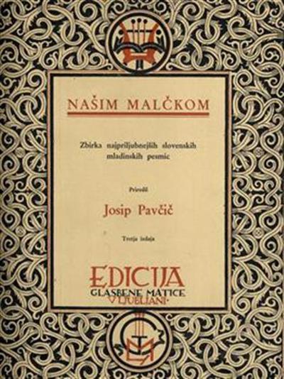 Našim malčkom! Malim pianistom!; za klavir (in petje) v najlažjem slogu; zbirka najpriljubnejših slovenskih mladinskih pesmic
