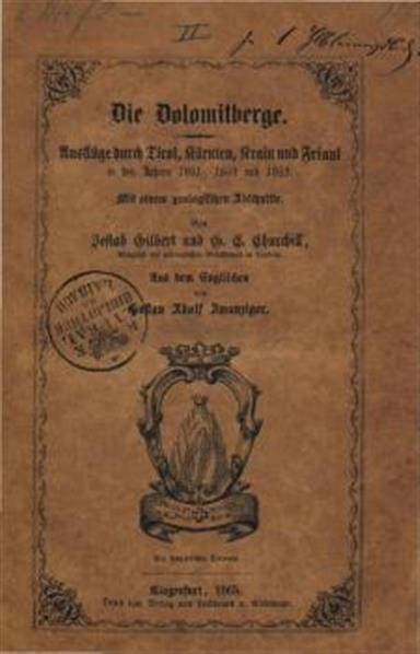 Die Dolomitberge; Ausfluge durch Tirol, Kärnten, Krain und Friaul in den Jahren 1861, 1862 und 1863