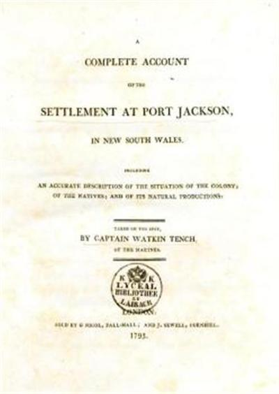 A complete account of the settlement at Port Jackson in New South Wales, including an accurate description of the situation of the colony; of the natives and of its natural production