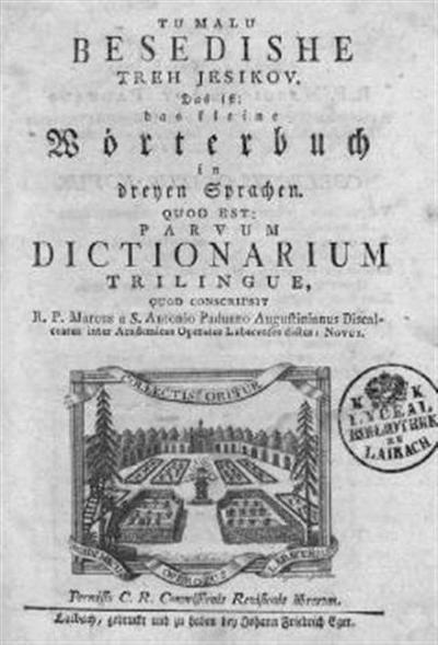 Tu malu besedishe treh jesikov.; Das ist: das kleine Wörterbuch in dreyen Sprachen.; Quod est: parvum dictionarium trilingue,