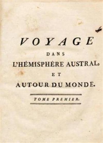 Voyage dans l'hémisphere Austral, et autour du monde, fait sur les vaisseaux de roi l'Aventure, & la Résolution, en 1772, 1773, 1774 & 1775