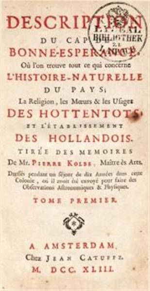 Description du Cap de bonne-esperance, ou l'on trouve ce qui concerne l'histoire-naturelle du pays; la religion, les moeurs et les usages des Hottentots, et l'établissement des Hollandois