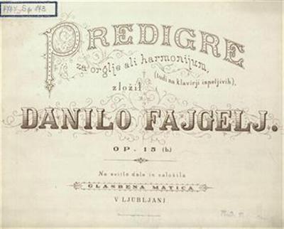 Predigre za orglje ali harmonijum (tudi na klavirji ispeljivih), op. 15 (b)