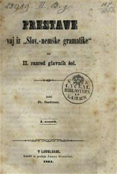 Prestave vaj iz Slov. - nemške gramatike za II. razred glavnih šol. Izdal Fr. Gerkman I. zvezek