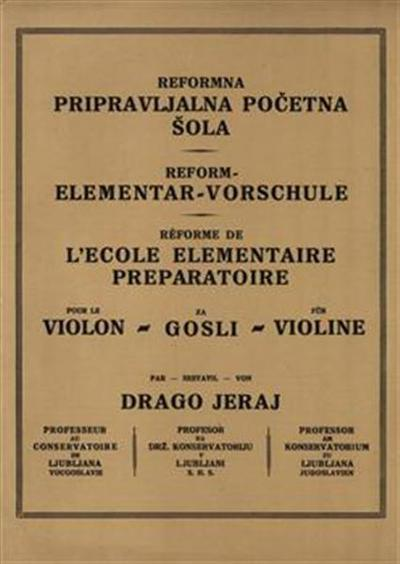Pripravljalna početna šola za gosli; L'ecole elementaire preparatoire pour le violon; Reform-Elementarvorschule für Violine