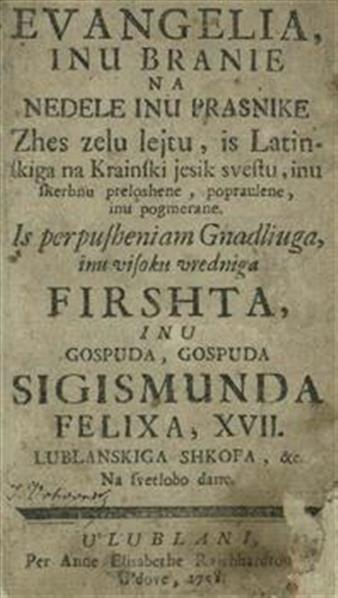 Evangelia, inu branie; na nedele inu prasnike zhes zelu lejtu, is Latinskiga na Krainski jesik svestu, inu skerbnu preloshene, popraulene, inu pogmerane