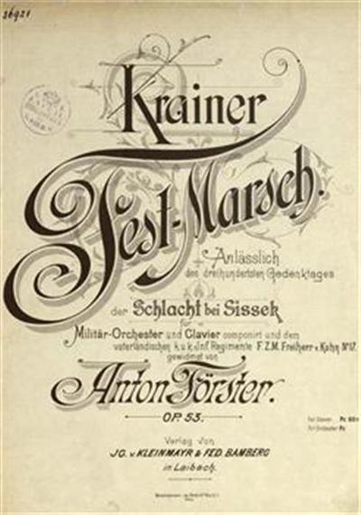 Krainer Fest-Marsch, op. 53; Anlässlich des dreihunderte Gedenktages der Schlacht bei Sissek