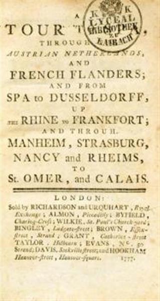 A tour to Spa, through the Austrian Netherlands, and French Flanders; and from Spa to Dusseldorff, up the Rhine to Frankfort; and through Manheim, Strasburg, Nancy and Rheims, to St. Omer, and Calais