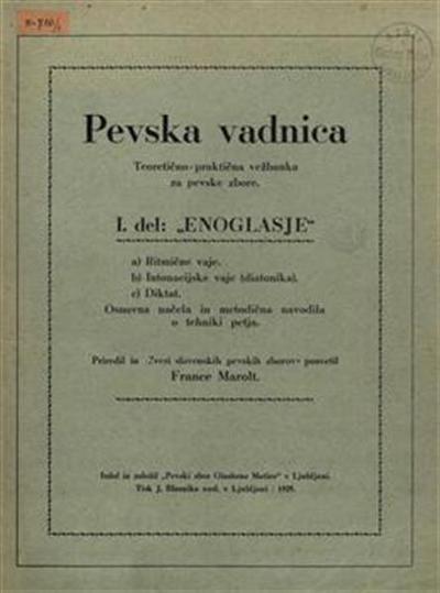 Pevska vadnica; osnovna načela in metodična navodila o tehniki petja; teoretično - praktična vežbanka za pevske zbore