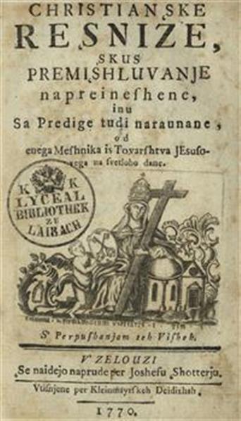 Christianske resnize, skus premishluvanje napreineshene, inu sa predige tudi naraunane