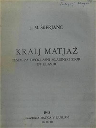 Kralj Matjaž; pesem za dvoglasni mladinski zbor in klavir