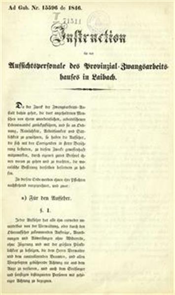 Instruction für das Aussichtspersonale des Provinzial- Zwangsarbeitshauses in Laibach
