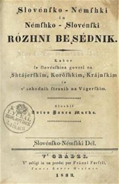Slovénsko-Némshki in Némshko-Slovénski rózhni besédnik; kakor se slovénshina govorí na Shtájerskim, Koroshkim, Krájnskim in v' sahodnih stranih na Vógerskim