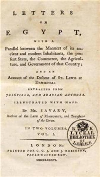 Letters on Egypt, with a parallel between the manners of its ancient and modern inhabitants, the present state, the commerce, the agriculture, and government of that country; and an account of the descent of St. Lewis at Damietta: extracted from Joinville, and Arabian authors. In 2 volumes