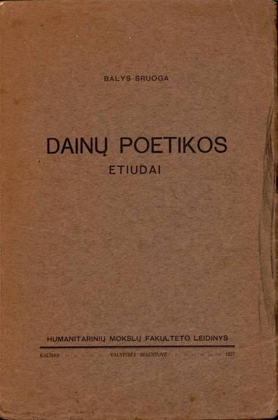 """Knyga. Balys Sruoga. """"Dainų poetikos etiudai"""""""